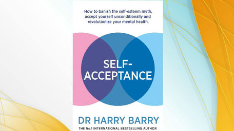 Self Acceptance - Dr. Harry Barry
